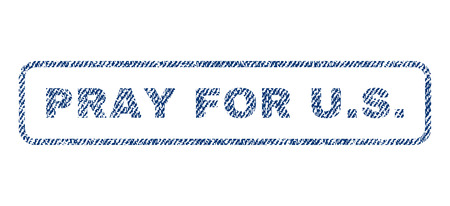 Pray For U.S. text textile seal stamp watermark. Blue jeans fabric rasterized texture. Raster caption inside rounded rectangular shape. Rubber sticker with fiber textile structure.