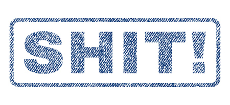 Shit! text textile seal stamp watermark. Blue jeans fabric rasterized texture. Raster caption inside rounded rectangular banner. Rubber emblem with fiber textile structure.