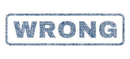 incorrect: Wrong text textile seal stamp watermark. Blue jeans fabric vectorized texture. Vector tag inside rounded rectangular shape. Rubber emblem with fiber textile structure.