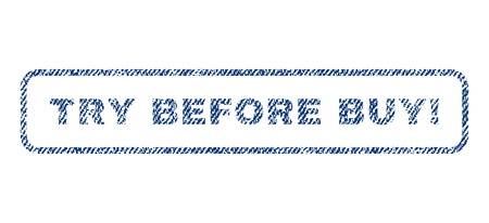 before: Try Before Buy! text textile seal stamp watermark. Blue jeans fabric vectorized texture. Vector tag inside rounded rectangular banner. Rubber sign with fiber textile structure.