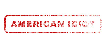 American Idiot text rubber seal stamp for watermarks. Textured message. Vector red caption inside rounded rectangular banner. Grunge design and dirty texture. Illustration