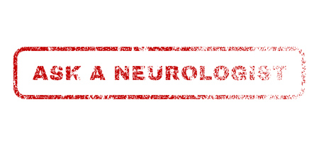 Ask a Neurologist text rubber seal stamp for watermarks. Textured sticker. Vector red caption inside rounded rectangular banner. Grunge design and dirty texture.