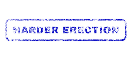 Harder Erection message grunge seal stamp for watermarks. Blue Vector.