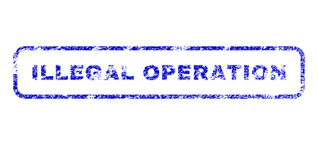 Illegal Operation message grunge seal imprint for watermarks. Blue Vector. Illustration