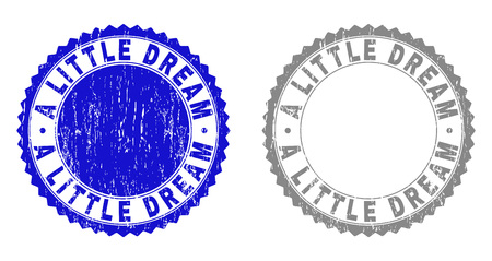 A LITTLE DREAM stamp seals with grunge texture in blue and gray colors isolated on white background. Vector rubber imprint of A LITTLE DREAM tag inside round rosette. Stamp seals with dust textures.