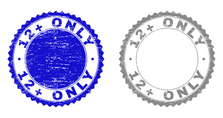 12+ ONLY stamp seals with grunge texture in blue and gray colors isolated on white background. Vector rubber imitation of 12+ ONLY caption inside round rosette. Stamp seals with dirty textures.
