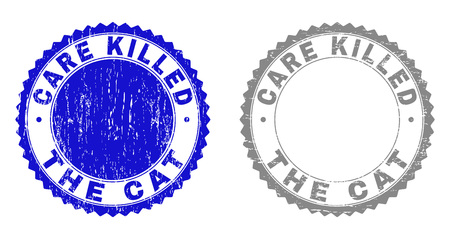 Grunge CARE KILLED THE CAT stamp seals isolated on a white background. Rosette seals with grunge texture in blue and grey colors.