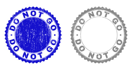 Grunge DO NOT GO stamp seals isolated on a white background. Rosette seals with grunge texture in blue and gray colors. Vector rubber stamp imprint of DO NOT GO caption inside round rosette.