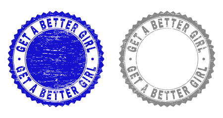 Grunge GET A BETTER GIRL stamp seals isolated on a white background. Rosette seals with grunge texture in blue and grey colors.