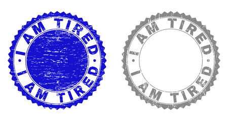 Grunge I AM TIRED stamp seals isolated on a white background. Rosette seals with grunge texture in blue and grey colors. Vector rubber stamp imitation of I AM TIRED text inside round rosette.