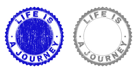 Grunge LIFE IS A JOURNEY stamp seals isolated on a white background. Rosette seals with grunge texture in blue and gray colors.