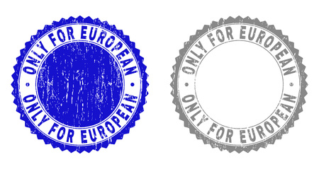 Grunge ONLY FOR EUROPEAN stamp seals isolated on a white background. Rosette seals with grunge texture in blue and grey colors. Vector rubber overlay of ONLY FOR EUROPEAN text inside round rosette.