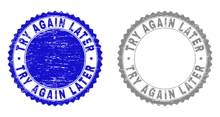 Grunge TRY AGAIN LATER stamp seals isolated on a white background. Rosette seals with grunge texture in blue and gray colors. Vector rubber overlay of TRY AGAIN LATER tag inside round rosette.