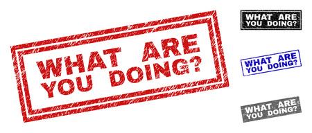 Grunge ¿QUÉ ESTÁS HACIENDO? sellos de sello de rectángulo aislado en un fondo blanco. Sellos rectangulares con textura grunge en colores rojo, azul, negro y gris. Ilustración de vector