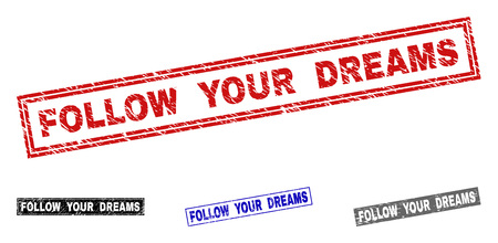 Grunge FOLLOW YOUR DREAMS rectangle stamp seals isolated on a white background. Rectangular seals with grunge texture in red, blue, black and gray colors.