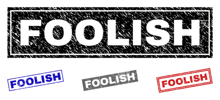 Grunge FOOLISH rectangle stamp seals isolated on a white background. Rectangular seals with distress texture in red, blue, black and gray colors. Illustration