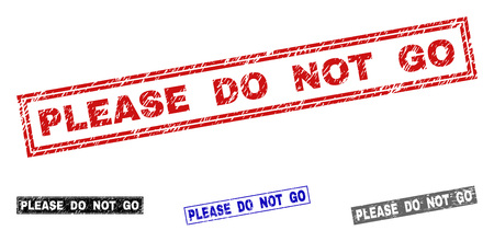 Grunge PLEASE DO NOT GO rectangle stamp seals isolated on a white background. Rectangular seals with grunge texture in red, blue, black and gray colors.
