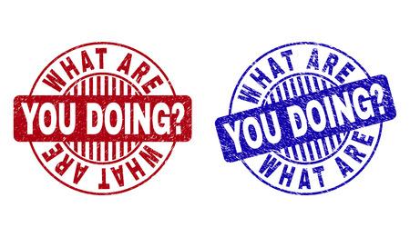 Grunge ¿QUÉ ESTÁS HACIENDO? sellos de sello redondo aislado en un fondo blanco. Sellos redondos con textura grunge en colores rojo y azul. Ilustración de vector