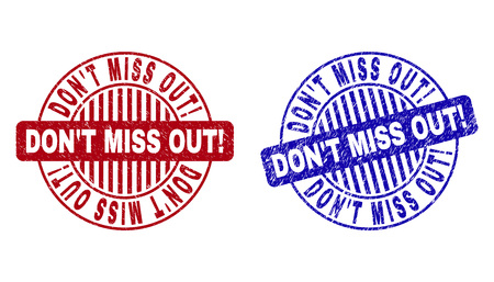Grunge DONT MISS OUT! round stamp seals isolated on a white background. Round seals with grunge texture in red and blue colors. Illustration