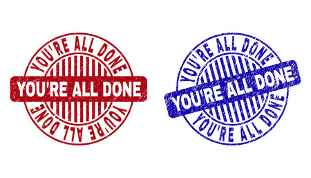 Grunge YOURE ALL DONE round stamp seals isolated on a white background. Round seals with grunge texture in red and blue colors.