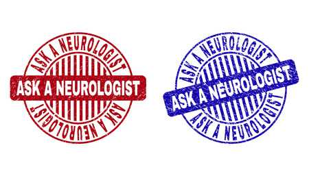 Grunge ASK A NEUROLOGIST round stamp seals isolated on a white background. Round seals with distress texture in red and blue colors.