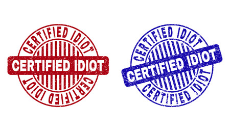 Grunge CERTIFIED IDIOT round stamp seals isolated on a white background. Round seals with grunge texture in red and blue colors.