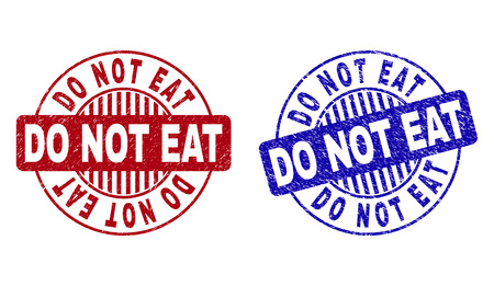 Grunge DO NOT EAT round stamp seals isolated on a white background. Round seals with distress texture in red and blue colors. Vector rubber imprint of DO NOT EAT text inside circle form with stripes. Illustration