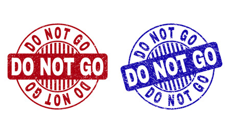 Grunge DO NOT GO round stamp seals isolated on a white background. Round seals with grunge texture in red and blue colors. Vector rubber imprint of DO NOT GO caption inside circle form with stripes.