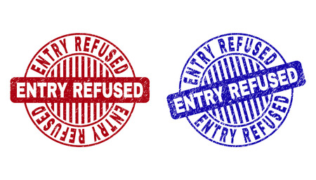 Grunge ENTRY REFUSED round stamp seals isolated on a white background. Round seals with distress texture in red and blue colors.