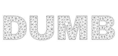 Mesh vector DUMB text. Abstract lines and points are organized into DUMB black carcass symbols. Linear carcass flat triangular mesh in vector format.