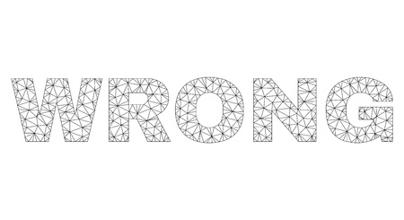 Mesh vector WRONG text label. Abstract lines and points form WRONG black carcass symbols. Wire carcass flat polygonal mesh in vector format.