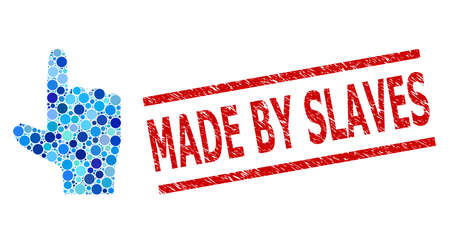 Round dot mosaic hand pointer up and MADE BY SLAVES unclean stamp seal. Seal includes MADE BY SLAVES tag between parallel lines. Vector collage is based on hand pointer up icon,
