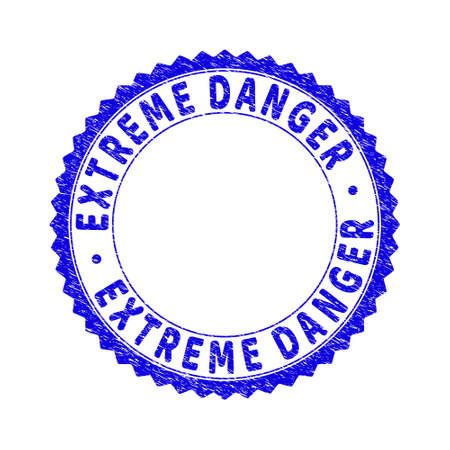 Grunge EXTREME DANGER round rosette stamp seal. Copy space inside circle. Vector blue rubber imprint of EXTREME DANGER caption inside round rosette. Stamp seal with unclean texture.