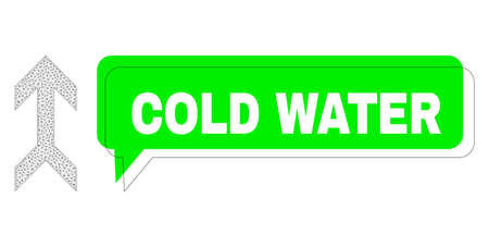 Shifted Cold Water green message speech shape and arrow up mesh model. Vector flat arrow up, created from flat mesh. Green chat has Cold Water caption inside black contour, and color cloud.