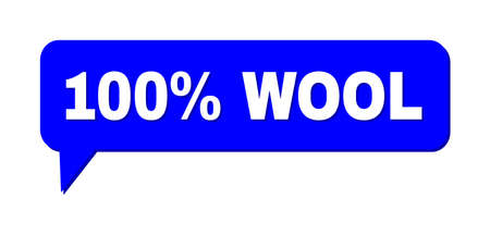 Speech 100% WOOL Colored Bubble Frame. 100% WOOL caption is located inside colored speech balloon with shadow. Vector quote caption inside forum frame.