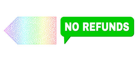 No Refunds and direction left vector. Spectrum colored net direction left, and speech No Refunds cloud message. Speech colored No Refunds cloud has shadow.