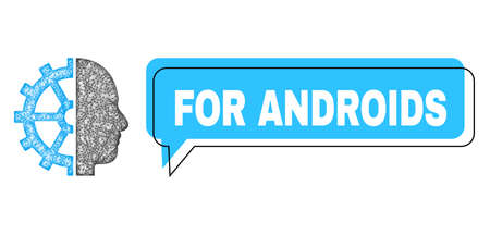 Chat For Androids blue bubble message and wire frame cyborg gear. Frame and colored area are shifted to For Androids label, which is located inside blue colored bubble.