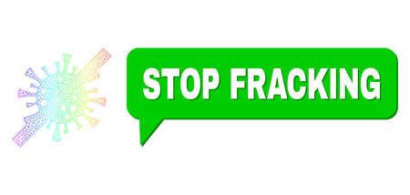 Stop Fracking and no contagious virus vector. Spectral colored net no contagious virus, and chat Stop Fracking cloud frame. Speech colored Stop Fracking cloud has shadow.