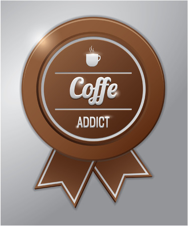 coffee: Coffee badge : coffee addict