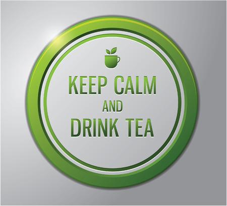 drink tea: Tea badge : keep calm and drink tea Illustration