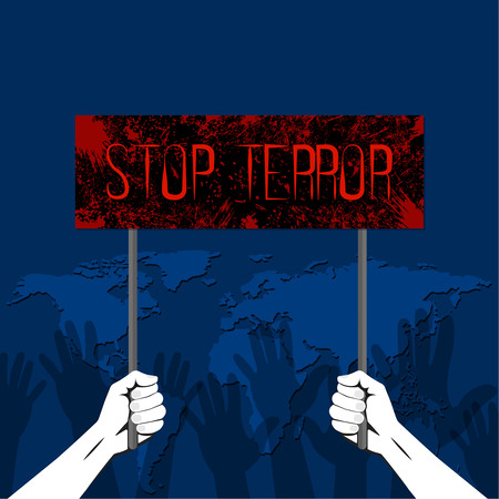 mankind: The hands holding the poster with the text of Feet terrorism. The gestures of hands lifted up, showing a stop. A protest against terrorism, the extremist organizations against the background of the world map. Mankind under the threat. Vector illustration.