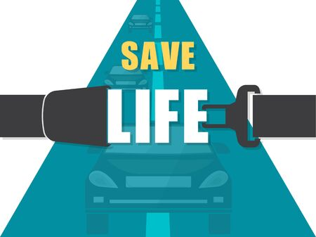 Save the life.Fasten a seat belt.Caution about danger on roads. Protection at accident. Poster. A vector illustration in flat style. Illusztráció