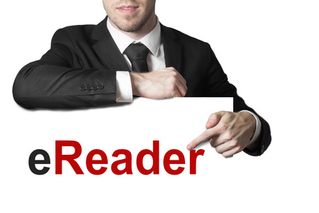 ereader: businessman in black suit pointing on sign ereader isolated