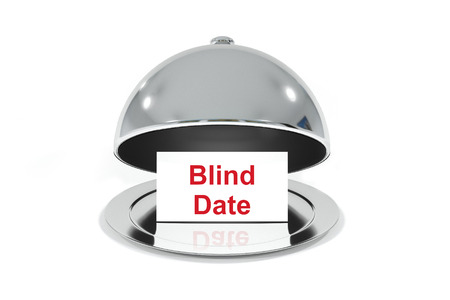 Blind Date: opened silver cloche with white sign blind date