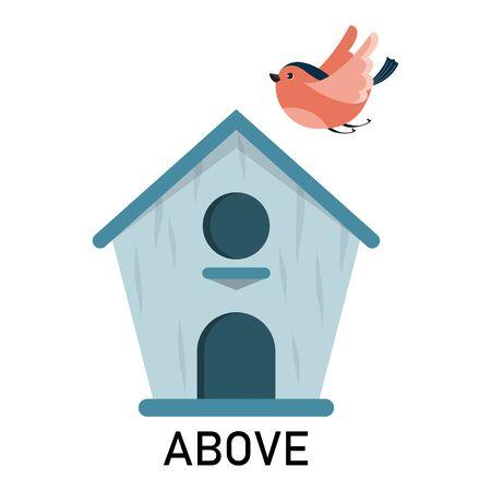 Pájaro y pajarera, vector de preposición de aprendizaje aislado. Educación preescolar, posición de estudio del objeto. El pájaro vuela por encima de la pajarera. Ilustración de vector