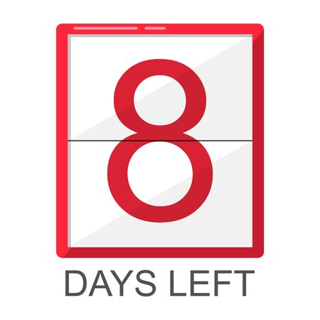 Eight days left red board. Vector isolated element for advertisement. Limited discount offer countdown. 8 days left. Shopping banner element.