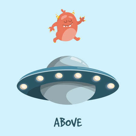 Learning preposition above isolated. Childish drawing with alien and UFO spaceship. English words learning with cute character.