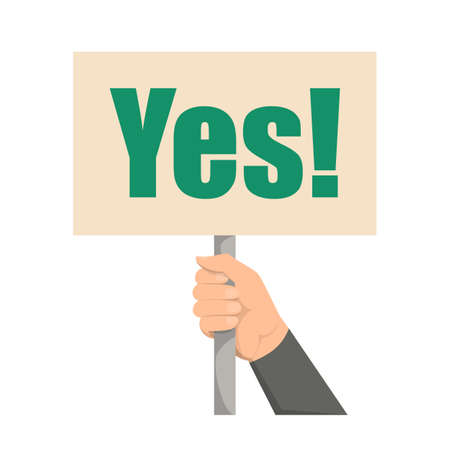 Hand holding placard with word yes on it. Make your choice concept. Positive answer, message on the board.