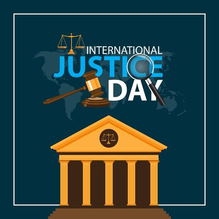 International justice day with court , hammer and balance