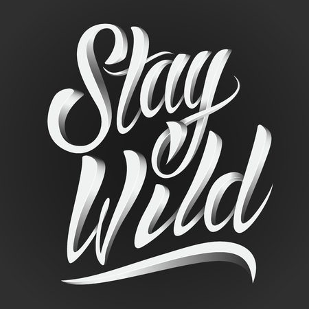 Stay wild lettering Illustration